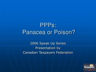 PPPs:  Panacea or Poison?