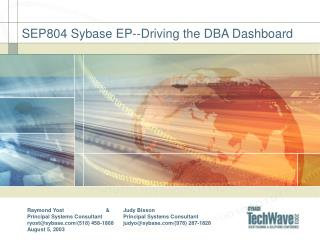 SEP804 Sybase EP--Driving the DBA Dashboard