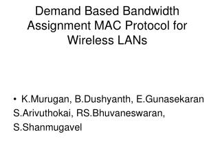 Demand Based Bandwidth Assignment MAC Protocol for Wireless LANs