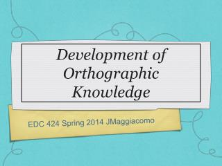 Development of Orthographic Knowledge