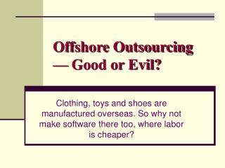 Offshore Outsourcing — Good or Evil?