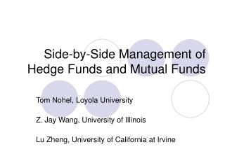 Side-by-Side Management of Hedge Funds and Mutual Funds