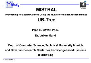 MISTRAL Processing Relational Queries Using the Multidimensional Access Method UB-Tree