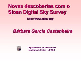 Novas descobertas com o  Sloan Digital Sky Survey