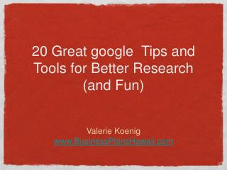 20 Great google  Tips and Tools for Better Research  (and Fun)