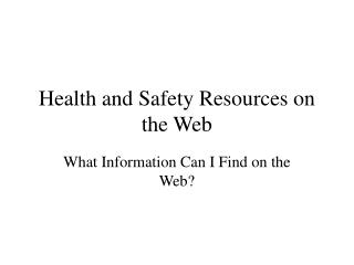 Health and Safety Resources on the Web