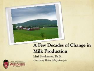 A Few Decades of Change in Milk Production