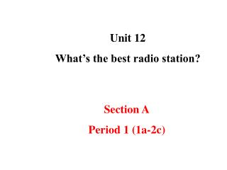 Unit 12 What's the best radio station?