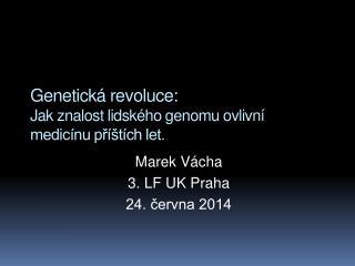 Genetická revoluce: Jak znalost lidského genomu ovlivní medicínu příštích let.