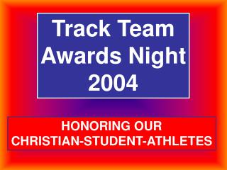 Track Team Awards Night 2004