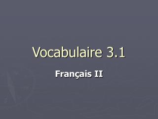 Vocabulaire 3.1