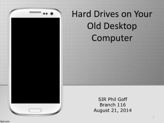 Hard Drives on Your Old Desktop Computer