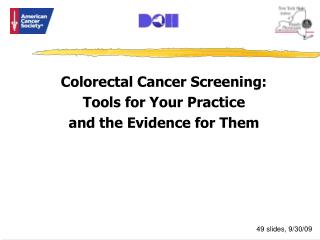 Colorectal Cancer Screening:  Tools for Your Practice  and the Evidence for Them