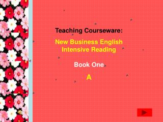 Teaching Courseware: New Business English Intensive Reading Book One   A
