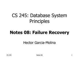 CS 245: Database System Principles Notes 08: Failure Recovery