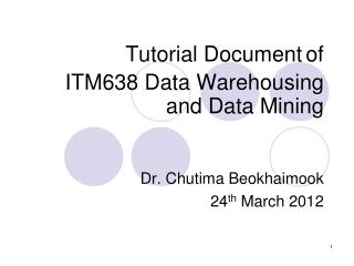 Tutorial Document of ITM638 Data Warehousing and Data Mining