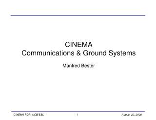 CINEMA Communications & Ground Systems Manfred Bester