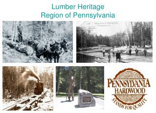 Lumber Heritage  Region of Pennsylvania