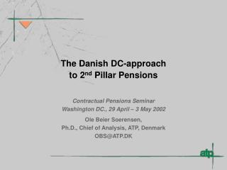 The Danish DC-approach  to 2 nd  Pillar Pensions