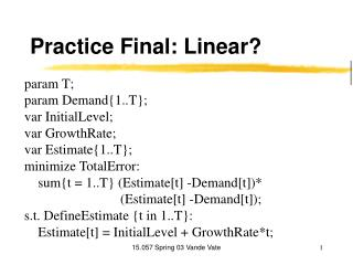 Practice Final: Linear?
