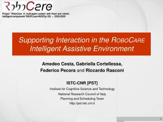 Supporting Interaction in the R OBO C ARE  Intelligent Assistive Environment