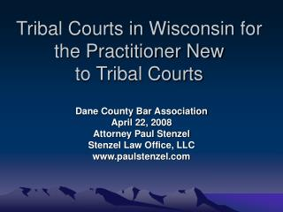 Tribal Courts in Wisconsin for the Practitioner New to Tribal Courts