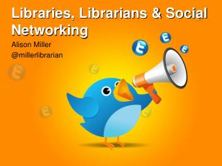 Libraries, Librarians & Social Networking