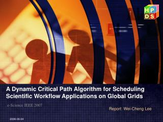 A Dynamic Critical Path Algorithm for Scheduling Scientific Workflow Applications on Global Grids