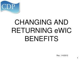 CHANGING AND RETURNING eWIC BENEFITS