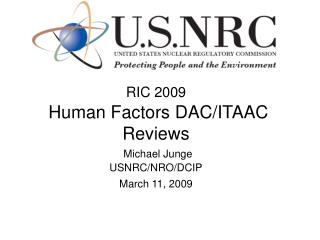 RIC 2009 Human Factors DAC/ITAAC Reviews Michael Junge USNRC/NRO/DCIP March 11, 2009