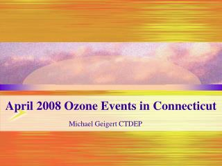 April 2008 Ozone Events in Connecticut