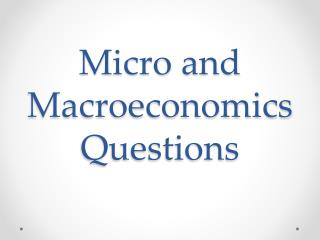 Micro and Macroeconomics Questions