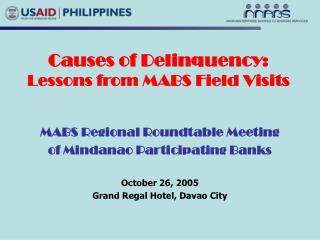 Causes of Delinquency:  Lessons from MABS Field Visits