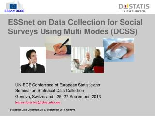 ESSnet on Data Collection for Social Surveys Using Multi Modes (DCSS)