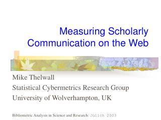 Measuring Scholarly Communication on the Web