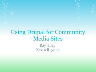 Using Drupal for Community Media Sites