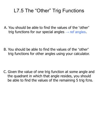 "L7.5 The ""Other"" Trig Functions"