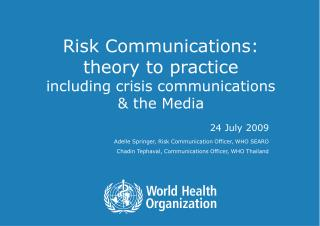 Risk Communications:  theory to practice including crisis communications      & the Media