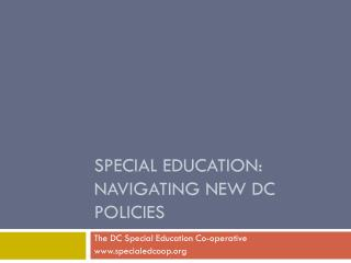 Special Education: Navigating New DC Policies