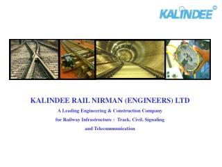KALINDEE RAIL NIRMAN (ENGINEERS) LTD A Leading Engineering & Construction Company  for Railway Infrastructure :  Tra