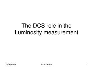 The DCS role in the Luminosity measurement