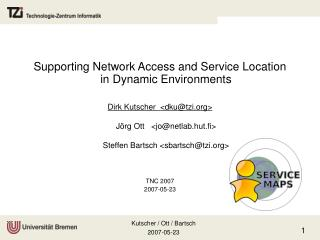 Supporting Network Access and Service Location in Dynamic Environments