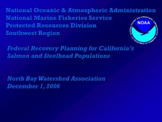 National Oceanic & Atmospheric Administration National Marine Fisheries Service Protected Resources Division Southwest R