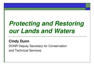 Protecting and Restoring our Lands and Waters