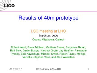 Results of 40m prototype LSC meeting at LHO March 21, 2006 Osamu Miyakawa, Caltech