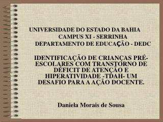 UNIVERSIDADE DO ESTADO DA BAHIA CAMPUS XI - SERRINHA DEPARTAMENTO DE EDUCA Ç ÃO - DEDC
