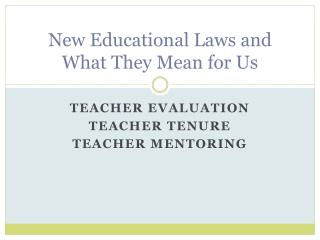 New Educational Laws and What They Mean for Us