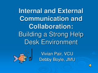Internal and External Communication and Collaboration: Building a Strong Help Desk Environment