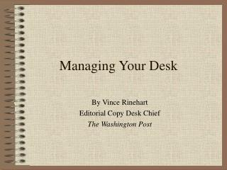 Managing Your Desk