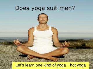 Does yoga suit men?